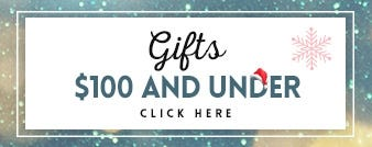 Gifts $100 and under click here