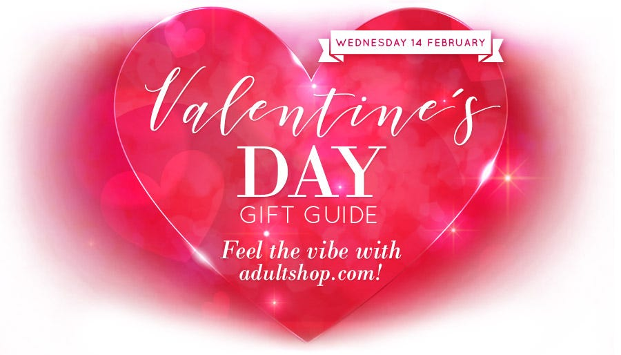 Valentine's Day Gift Guide. Feel the vibe with adultshop.com! Tuesday 14 February